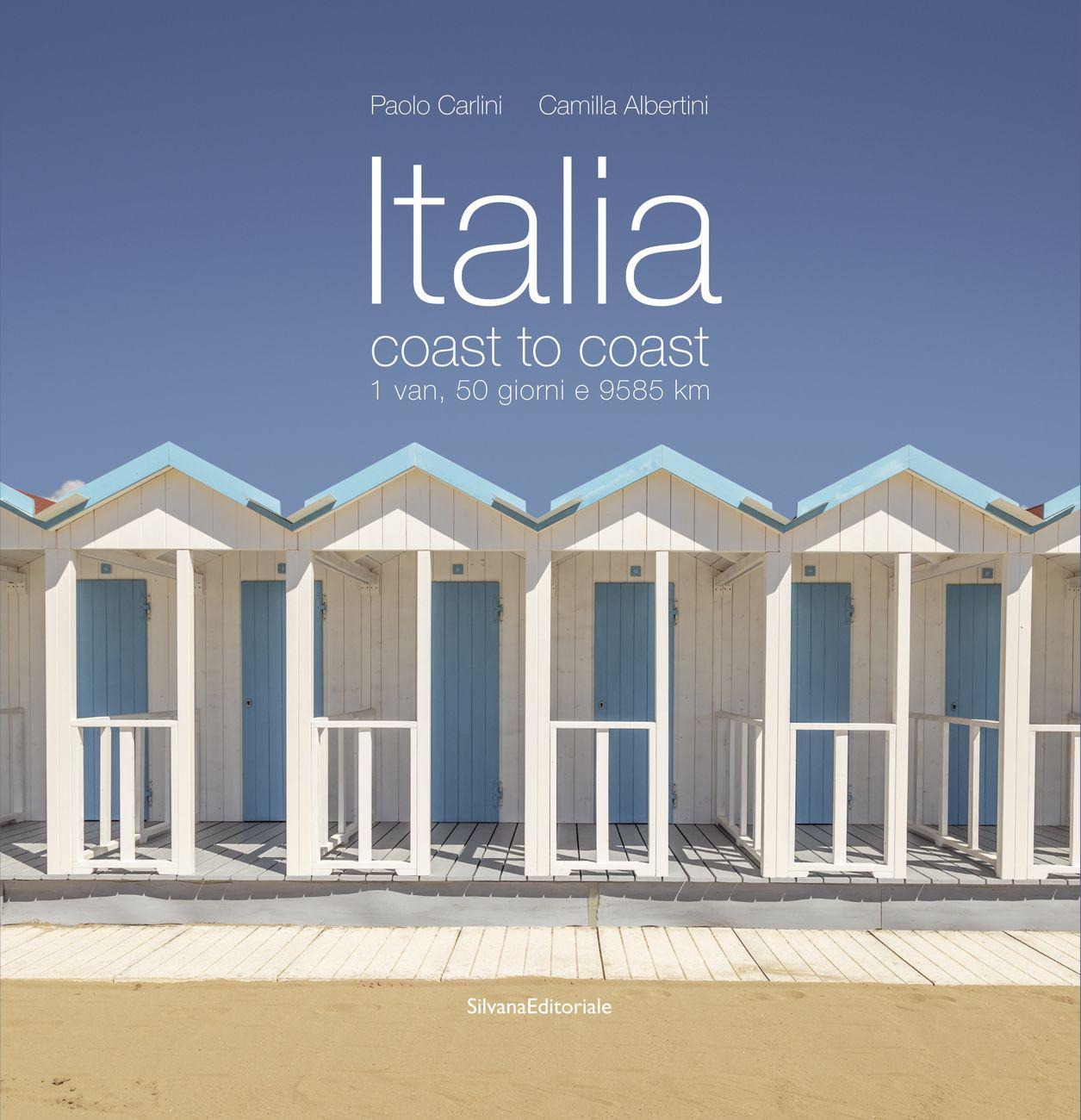 Camilla Albertini & Paolo Carlini – Italia coast to coast (Silvana Editoriale, Cinisello Balsamo 2021)
