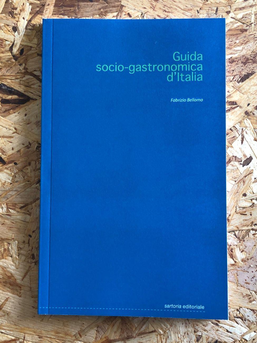 Fabrizio Bellomo -  Guida socio gastronomica d'Italia (Postmedia Books, Milano 2021)