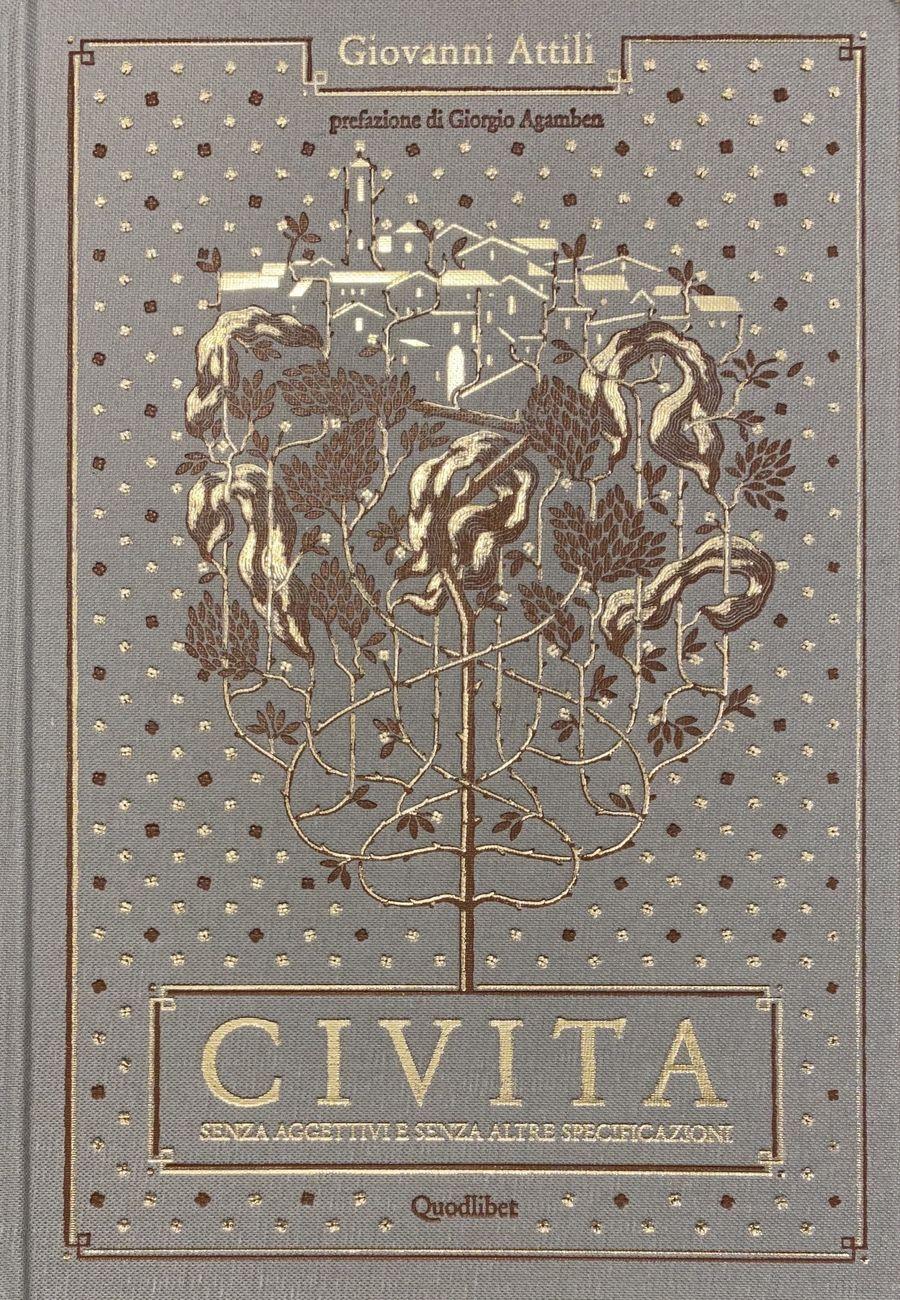 Giovanni Attili – Civita senza aggettivi e senza altre specificazioni (Quodlibet, Macerata 2020)