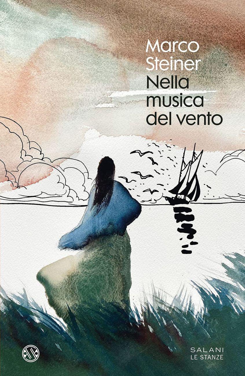 Marco Steiner – Nella musica del vento (Salani, Milano 2021)